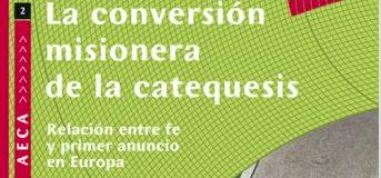 CUADERNO AECA Nº 2: LA CONVERSIÓN MISIONERA DE LA CATEQUESIS, marzo 2009