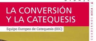 CUADERNO AECA Nº 14: LA CONVERSIÓN Y LA CATEQUESIS, marzo 2018