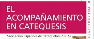 CUADERNO AECA Nº 16: EL ACOMPAÑAMIENTO EN LA CATEQUESIS, noviembre 2019