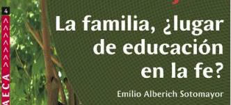 CUADERNO AECA Nº 4: LA FAMILIA, ¿LUGAR DE EDUCACIÓN EN LA FE?, Abril 2010