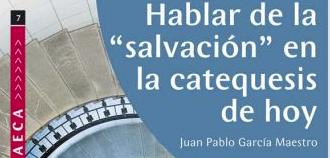 CUADERNO AECA Nº 7: HABLAR DE SALVACIÓN EN LA CATEQUESIS DE HOY, septiembre 2012