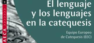 CUADERNO AECA Nº 9: EL LENGUAJE Y LOS LENGUAJES EN LA CATEQUESIS, octubre 2014
