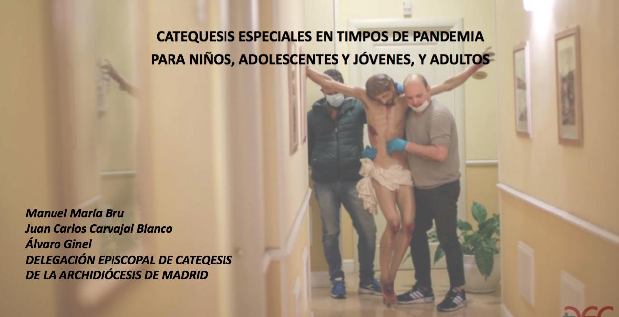 CATEQUESIS ESPECIALES EN TIMPOS DE PANDEMIA POR TRES MIEMBROS DE AECA PARA NIÑOS, ADOLESCENTES Y JÓVENES, Y ADULTOS